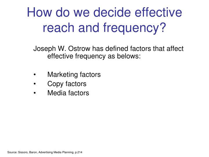 How do we decide effective reach and frequency?