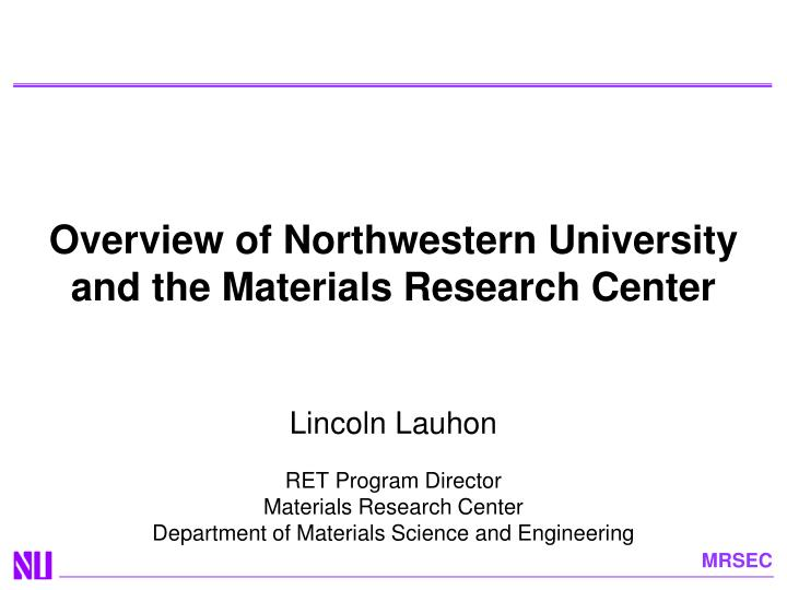 overview of northwestern university and the materials research center n.