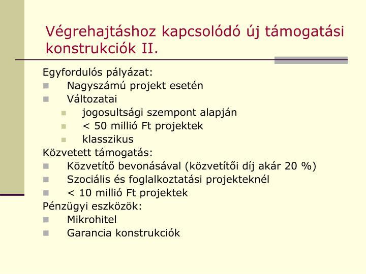 Végrehajtáshoz kapcsolódó új támogatási konstrukciók II.