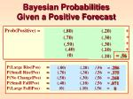 bayesian probabilities given a positive forecast