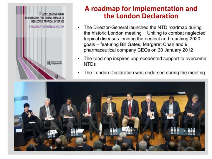 A roadmap for implementation and the London Declaration