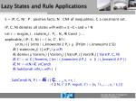 lazy states and rule applications