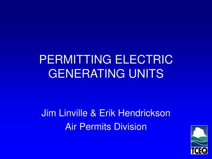 Permitting electric generating units