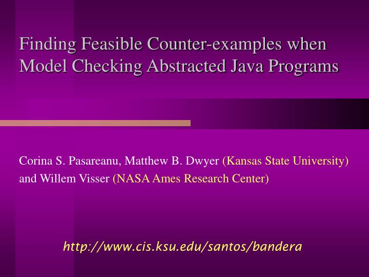 Finding feasible counter examples when model checking abstracted java programs