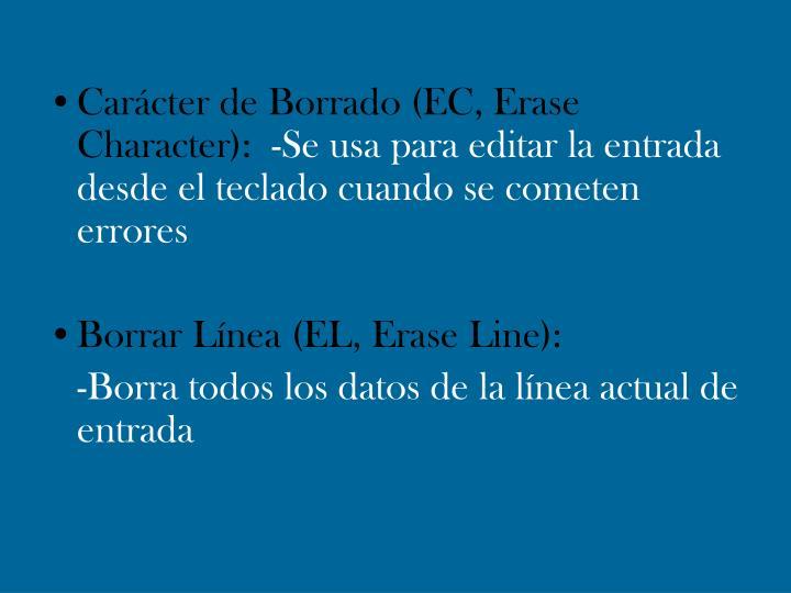 Carácter de Borrado (EC, Erase Character):
