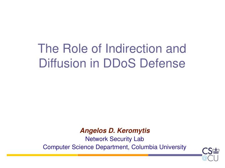 the role of indirection and diffusion in ddos defense n.