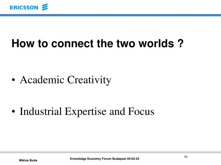 How to connect the two worlds ?