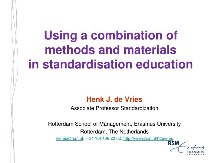 using a combination of methods and materials in standardisation education n.