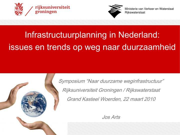 infrastructuurplanning in nederland issues en trends op weg naar duurzaamheid n.