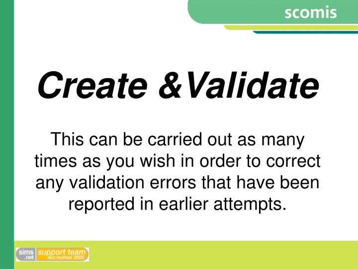 Create &Validate