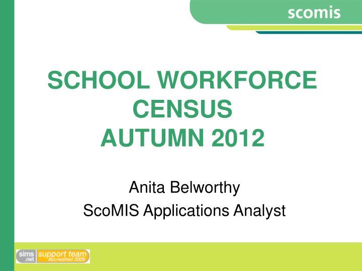 School workforce census autumn 2012