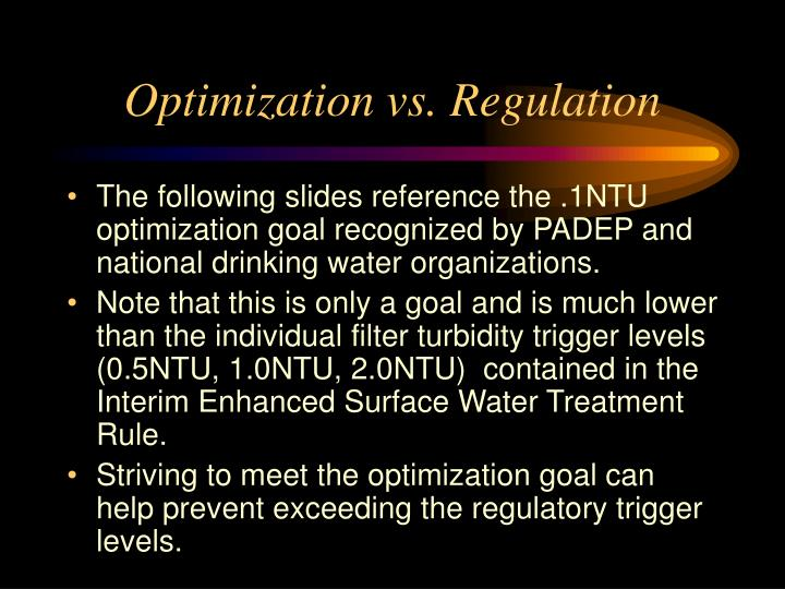 Optimization vs. Regulation