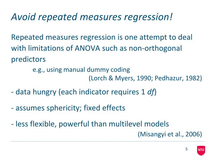 Avoid repeated measures regression!