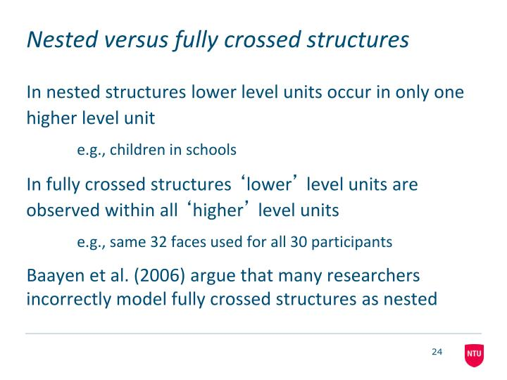 Nested versus fully crossed structures