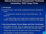 natural resources development territories generating nsr cargo flows