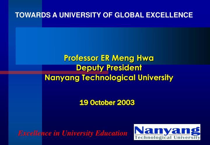 professor er meng hwa deputy president nanyang technological university n.