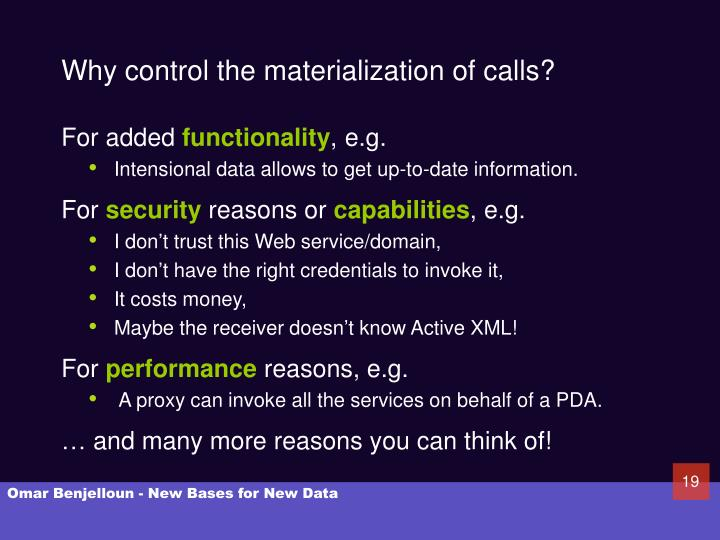Why control the materialization of calls?