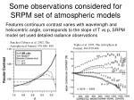 some observations considered for srpm set of atmospheric models