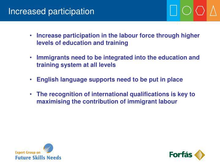 Increased participation