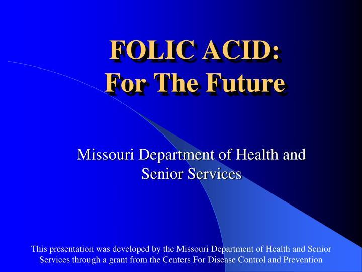 folic acid for the future n.
