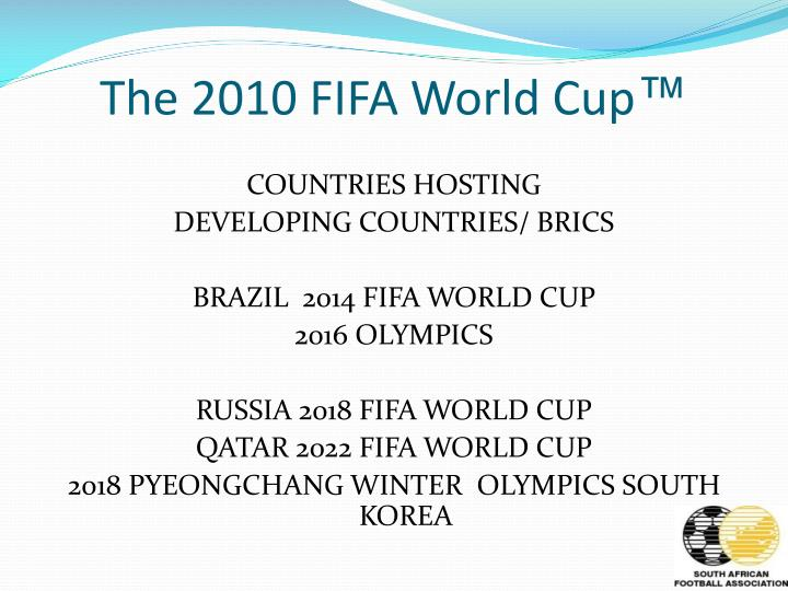 The 2010 FIFA World Cup