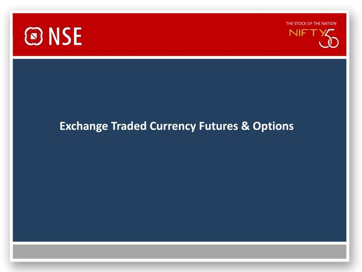 exchange traded currency futures options n.