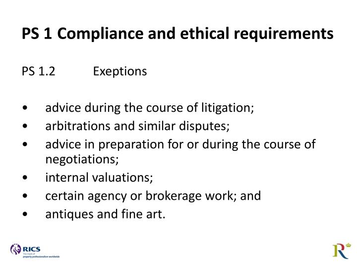 PS 1	Compliance and ethical requirements