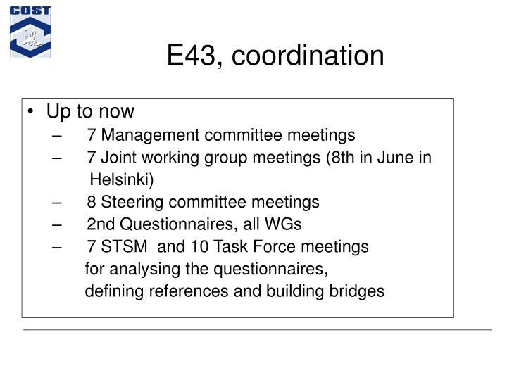 E43, coordination
