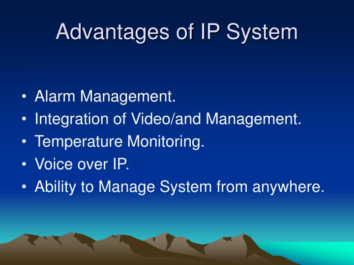 Advantages of IP System