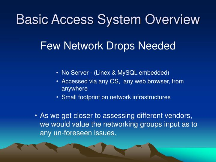 Basic Access System Overview