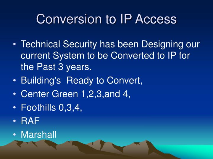 Conversion to IP Access