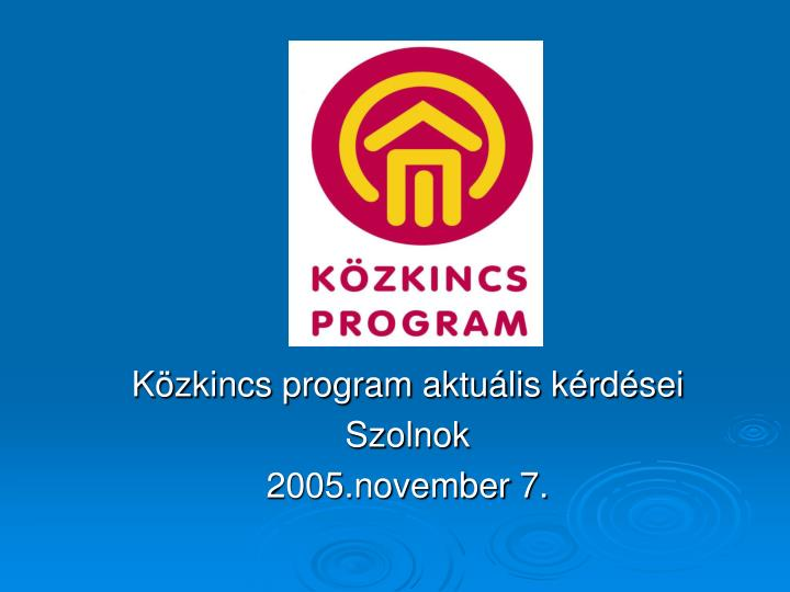 k zkincs program aktu lis k rd sei szolnok 2005 november 7 n.