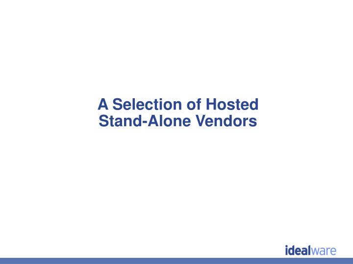 A Selection of Hosted Stand-Alone Vendors