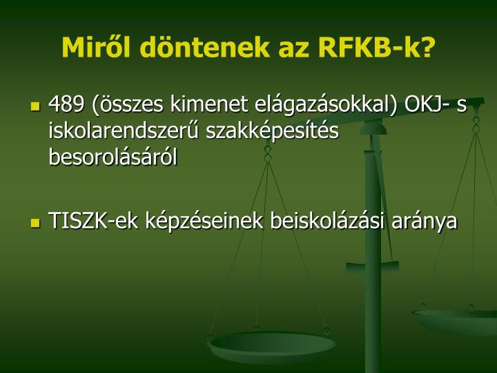 Miről döntenek az RFKB-k?
