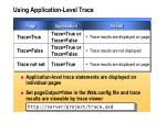 using application level trace