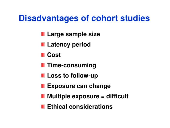 Disadvantages of cohort studies