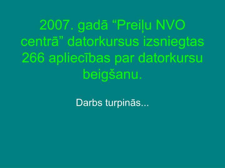 """2007. gadā """"Preiļu NVO centrā"""" datorkursus izsniegtas 266 apliecības par datorkursu beigšanu."""