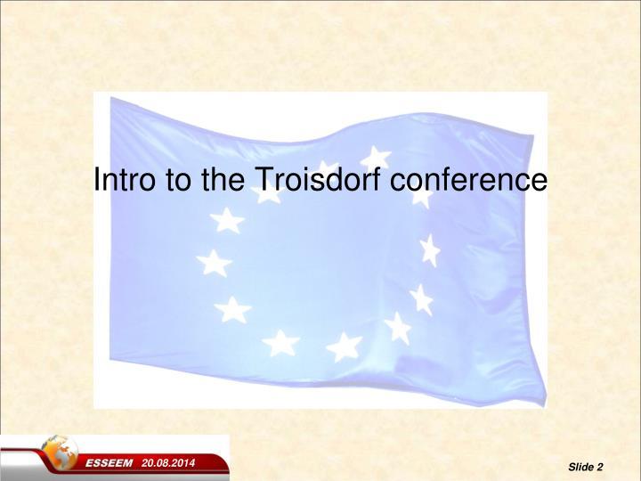 Intro to the troisdorf conference