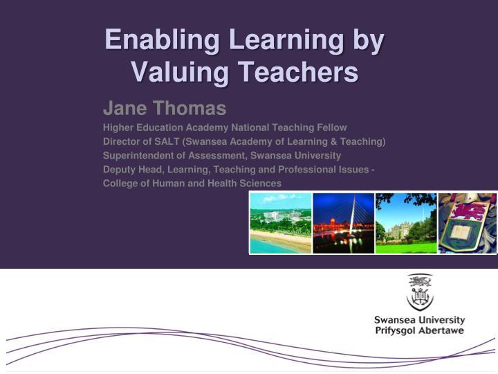 Enabling learning by valuing teachers