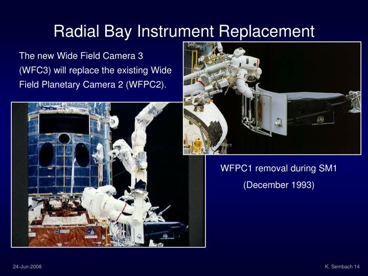 Radial Bay Instrument Replacement