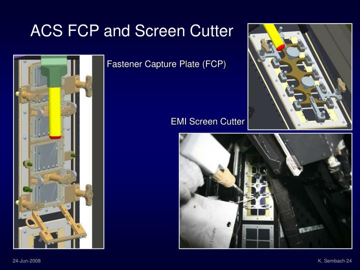 ACS FCP and Screen Cutter