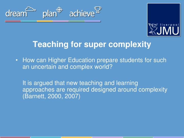 Teaching for super complexity
