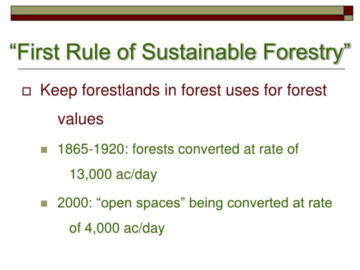 """First Rule of Sustainable Forestry"""