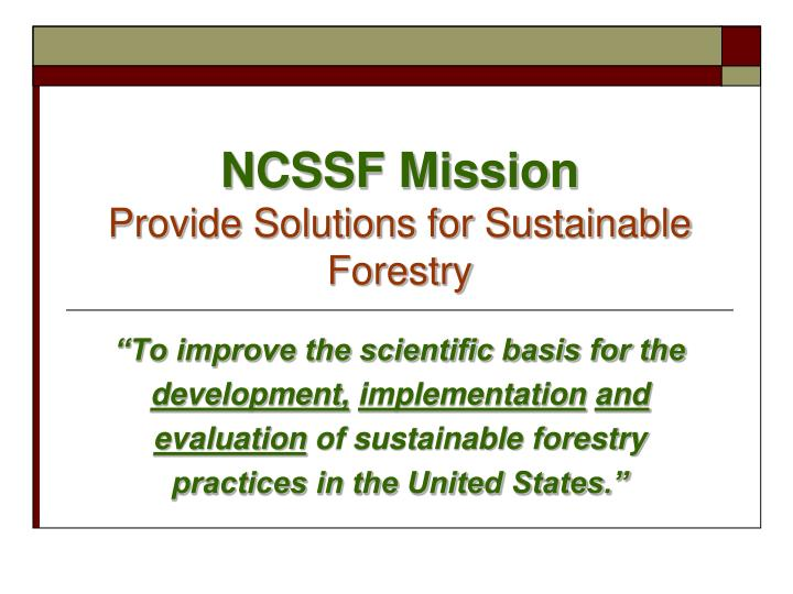 Ncssf mission provide solutions for sustainable forestry