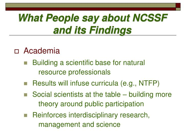 What People say about NCSSF and its Findings