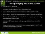 my upbringing and gaelic games