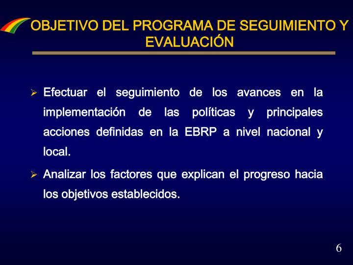 OBJETIVO DEL PROGRAMA DE SEGUIMIENTO Y EVALUACIÓN