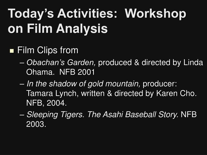 Today's Activities:  Workshop on Film Analysis