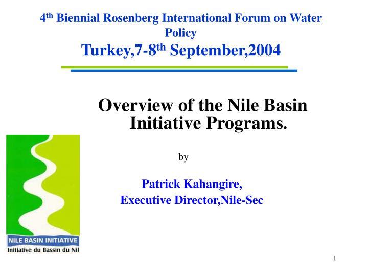 4 th biennial rosenberg international forum on water policy turkey 7 8 th september 2004 n.