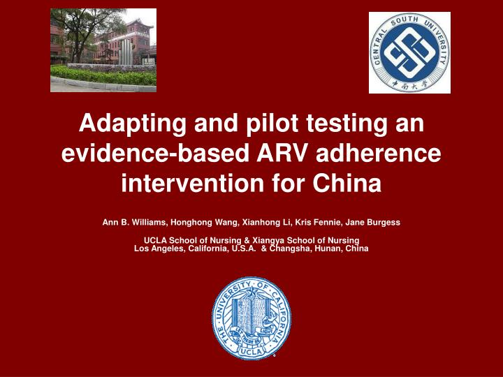 Adapting and pilot testing an evidence based arv adherence intervention for china